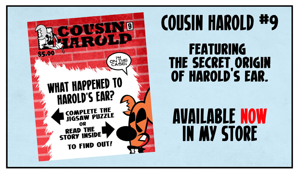 Cousin Harold 9 Available NOW